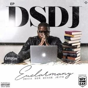 Euclarmany - #DSDJ [Devia Ser Desse Jeito] EP 2016