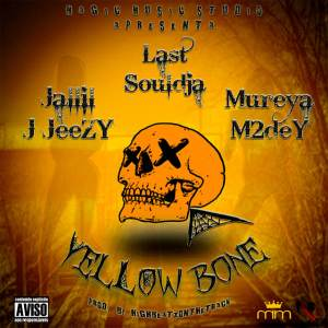 Last SouLdja - Yellow Bone (feat. Jalil J Jeezy x Mureya) 2016