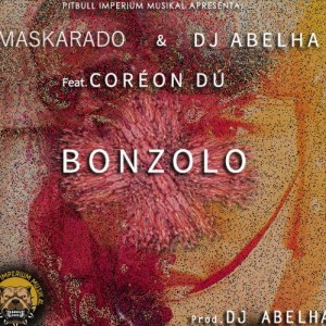 Maskarado & Dj Abelha Ft. Coréon Dú - Bonzolo (Afro House) 2016
