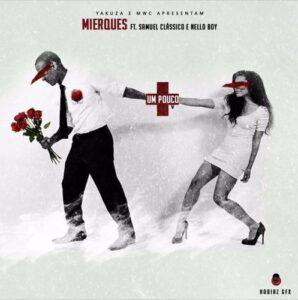Mierques - Mais Um Pouco (Feat. Samuel Classico & Nello Boy) 2016