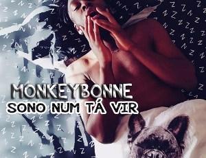MonkeyBonne - Sono Num Tá Vir (Trap) 2016