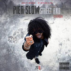 PIERSLOW - STREETRNB (Mixtape) 2016