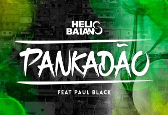 Dj Hélio Baiano Feat. Paul Black - Pankadão (2016)