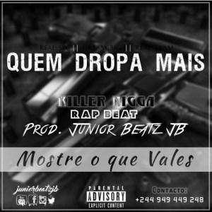 """Quem Dropa Mais"" || Killer Nigga | Rap Beat || [Prod. Júnior Beatz JB]"