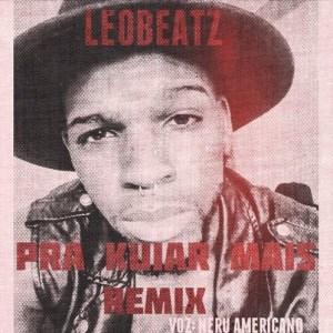 LeoBeatz - Pra Kuiar Mais (Remix) 2k16