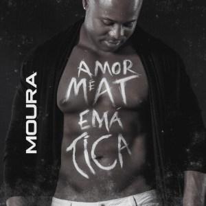 Moura - Amor é Matemática (Kizomba) 2016