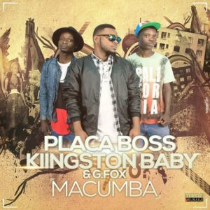 Placa Boss feat. Kiingston Baby & G.Fox - Macumba (Kizomba) 2016