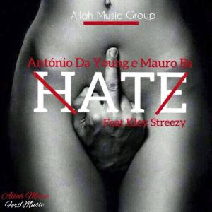António da Young X MauroBS Feat. Kley Streezy - Hate (Trap) 2016