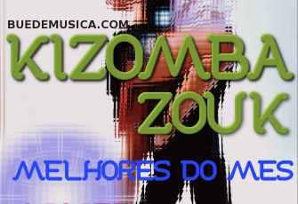 Kizomba/Zouk Melhores do Mês (AGOSTO) 2016