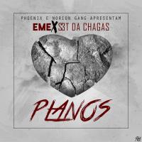 Eme Feat. Street da Chagas - Planos (R&B) 2016