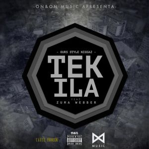 Ours Style Niggaz Feat. Zuma Webber - Tequila (Ghetto Zouk) 2016