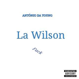 António da Young - Fuck Lá Wilson (Ft. Mauro BS) 2016