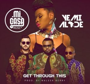 Mi Casa – Get Through This Ft. Yemi Alade (2016)
