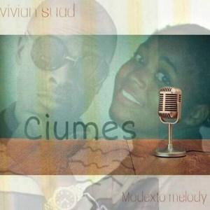 Vivian Suad feat. Modesto Melody - Ciúmes (Kizomba) 2016