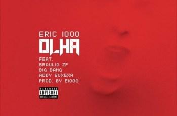 Eric 1000 - Olha (Feat. Braulio ZP Big Bang & Addy Buxexa) 2016