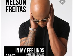 Nelson Freitas ft Mikkel Solnado - In My Feelings (Remix) 2016