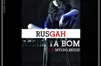 Rusgah feat. Myldo Bridje - Assim Tá Bom (Kizomba) 2016
