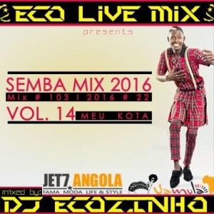 Semba Mix 2016 (Meu Kota) Vol. 14 - Eco Live Mix