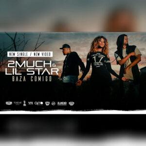2Much & Lil Star - Baza Comigo (Kizomba) 2016