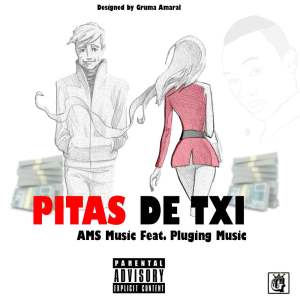 AMS Music ft. Pluging Music - Pitas de Txi (Rap/R&B) 2016