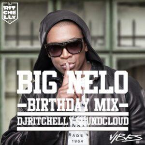 Dj Ritchelly - BIG NELO BDAYMIX 2016