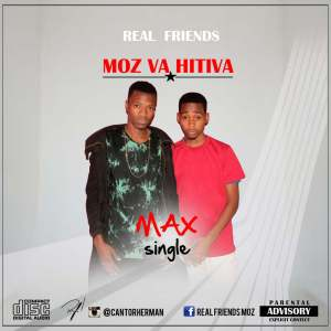 Real Friends - MOZ VA HITIVA (Max Single) 2016