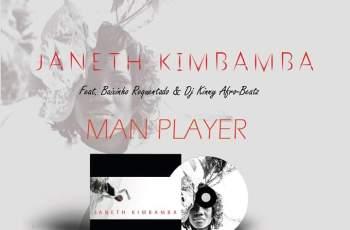 Janeth Kimbamba Ft. Baixinho Requintado & Dj Kinny Afro Beatz - Man Player