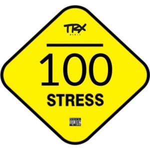 TRX Music - 100 Stress (2016)