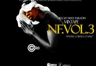 Delcio Next FaraÓh - Mixtape NF Vol.3 (Entre O Bem E O Mal) 2016
