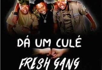 Fresh Gang - Da um Cule (Afro House) 2016