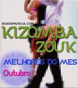 Kizomba/Zouk Melhores Do Mês [Outubro] 2016