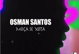 Osman - Moça Se Xota (Zouk) 2016