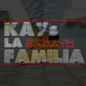 Kays La Familia - Pedras No Sapato (Hip Hop) 2016