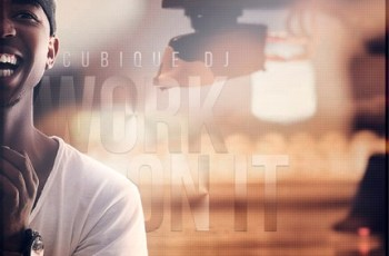 Cubique DJ - Work On It (Afro House) 2016