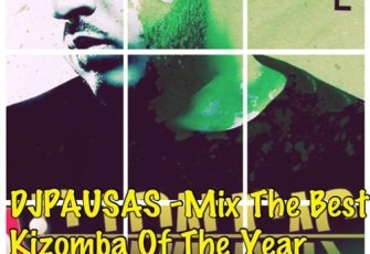 Dj Pausas - Mix The Best Kizomba Of The Year 2016