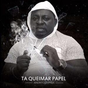 Andrito Tumba feat. Dj Paulo Dias - Esta Queimar Papele (Afro House) 2017