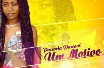Pascoela Pascoal - Um Motivo (Kizomba) 2017