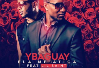 Ybaguay feat. Lil Saint - Ela Me Atiça (Kizomba) 2017