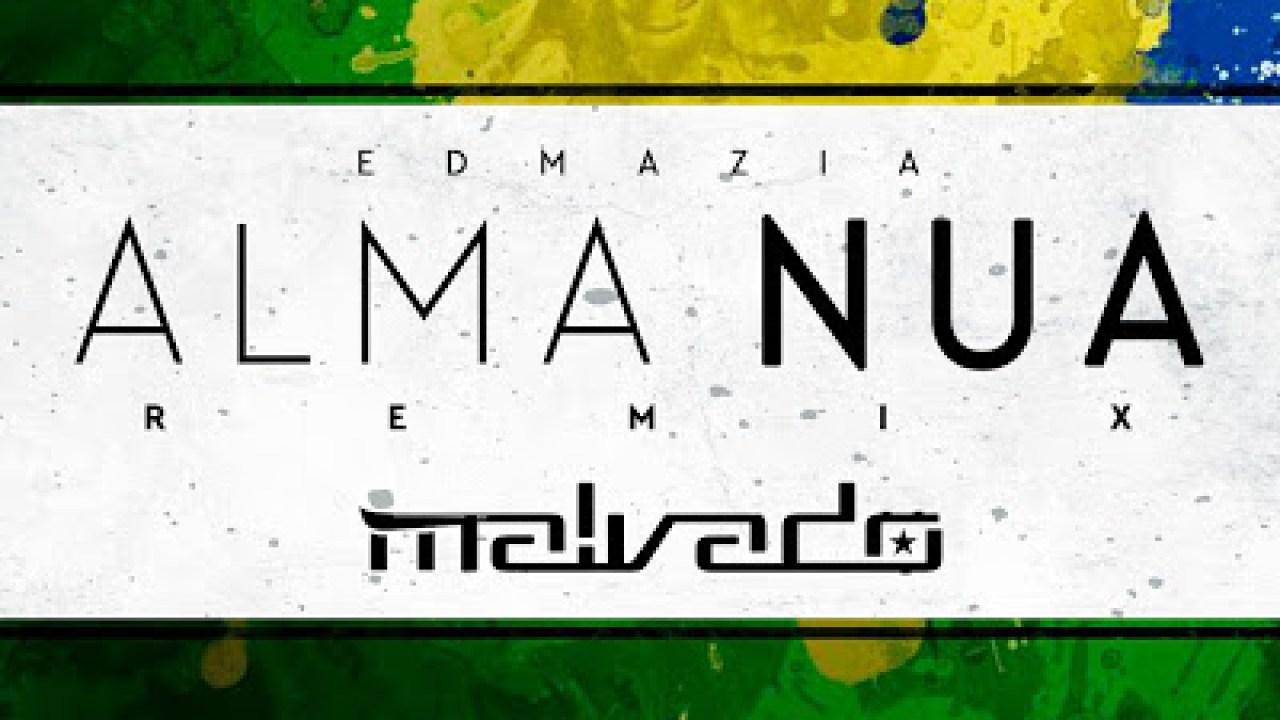 Alma Nua edmazia - alma nua (dj malvado pagode remix) 2017 download