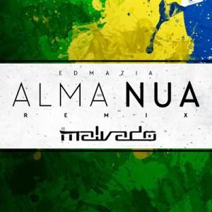 Edmazia - Alma Nua (Dj Malvado Pagode Remix) 2017