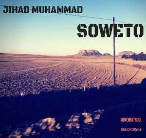Jihad Muhammad - Soweto (Main) [Afro House] 2017