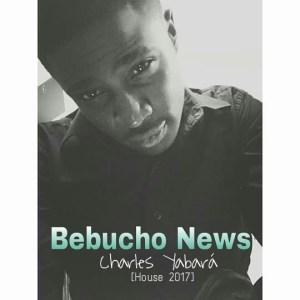 Bebucho News - Charles Yabará (Afro House) 2017