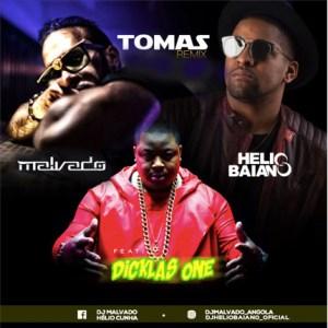 Dj Malvado & Dj Hélio Baiano feat. Dicklas One - Tómas (Afro House Remix) 2017