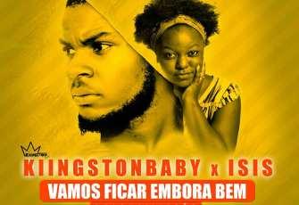 Kiingston Baby feat. Isis - Vamos Ficar Embora Bem (Remix) 2017