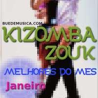 Kizomba/Zouk Melhores Do Mês [Janeiro] 2017
