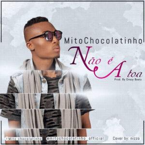 Mito Chocolatinho - Não é à Toa (Kizomba) 2017