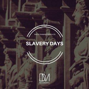Nikos Diamantopoulos - Slavery Days (Afro House) 2017