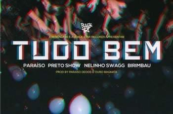 Paraiso & Nelinho Swag feat. Birimbau e Preto show - Tudo Bem (2017)