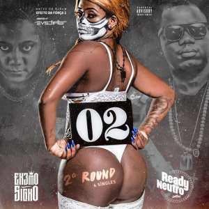 Ready Neutro & Extremo Signo - EP 2º Round (Antes do Álbum EDF2) 2017