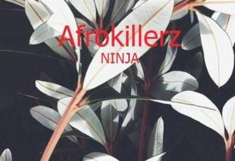 Afrokillerz - Ninja (Afro House) 2017